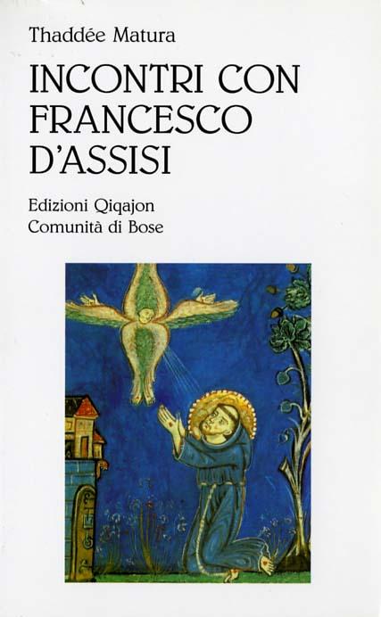 Incontri con Francesco d'Assisi - Thaddee Matura