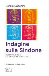 Indagine sulla Sindone - Sergio Bocchini