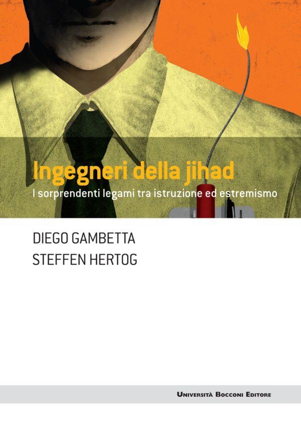 Ingegneri della Jihad - Diego Gambetta, Steffen Hertog