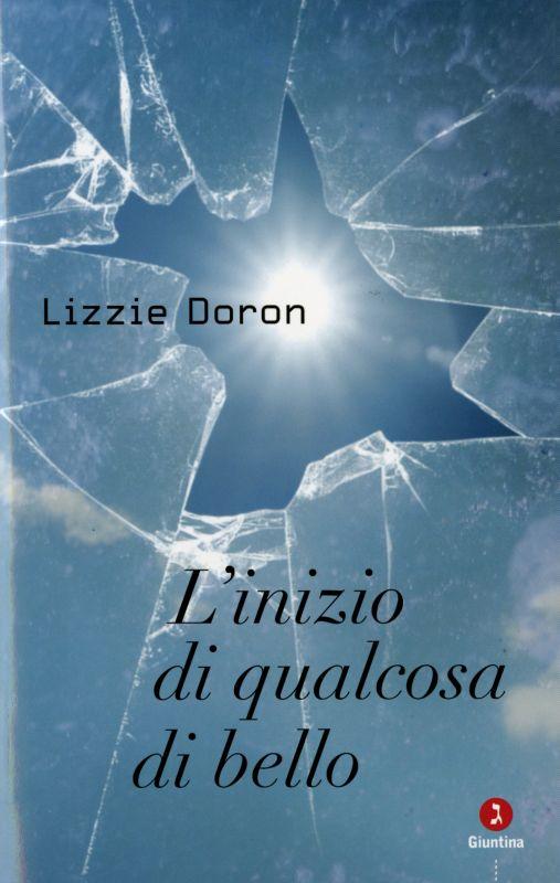 L'inizio di qualcosa di bello - Lizzie Doron