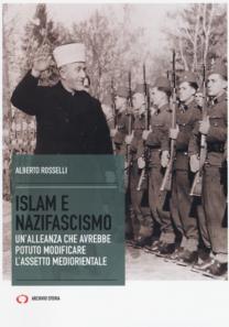 Islam e nazifascismo - Alberto Rosselli