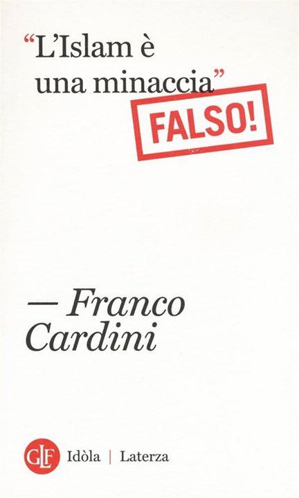 """""""L'Islam è una minaccia"""". Falso! - Franco Cardini"""