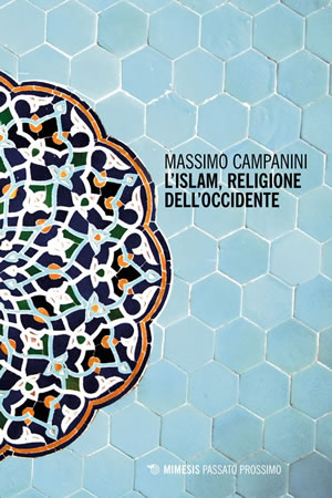 L'Islam, religione dell'occidente - Massimo Campanini
