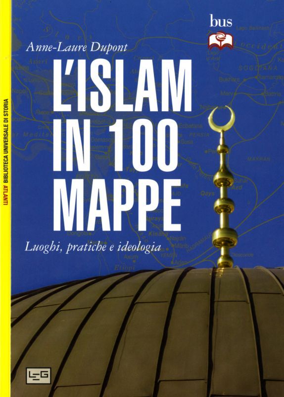 L'islam in 100 mappe - Anne-Laure Dupont