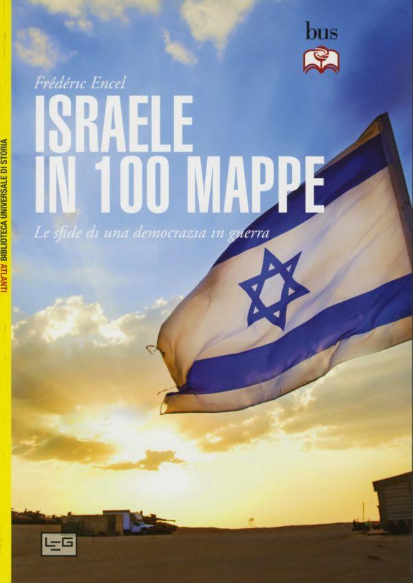 Israele in 100 mappe - Frédéric Encel