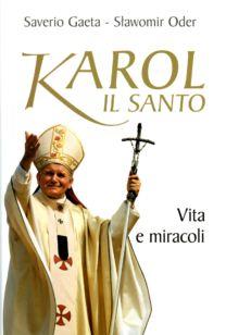 Karol il santo - Saverio Gaeta, Slawomir Oder
