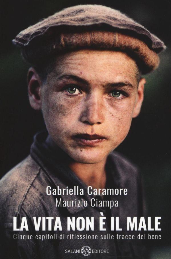 La vita non è il male - Gabriella Caramore