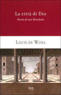 La città di Dio - Louis De Wohl