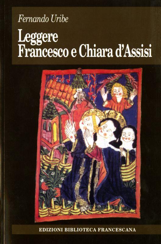 Leggere Francesco e Chiara d'Assisi - Fernando Uribe