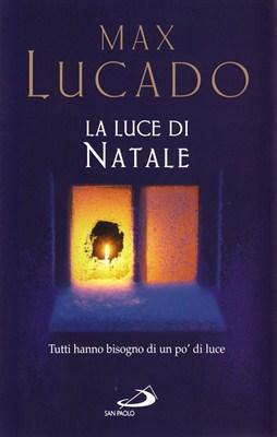 La luce di Natale - Max Lucado