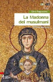La Madonna dei musulmani - Gino Ragozzino