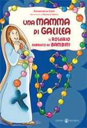 Una mamma di Galilea - Annamaria Gatti