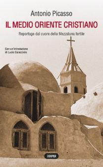 Il Medio Oriente cristiano - Antonio Picasso