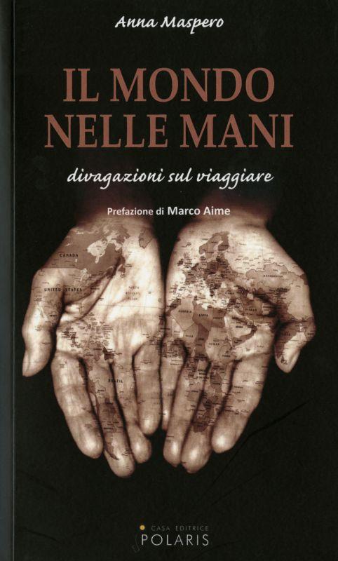 Il mondo nelle mani - Anna Maspero