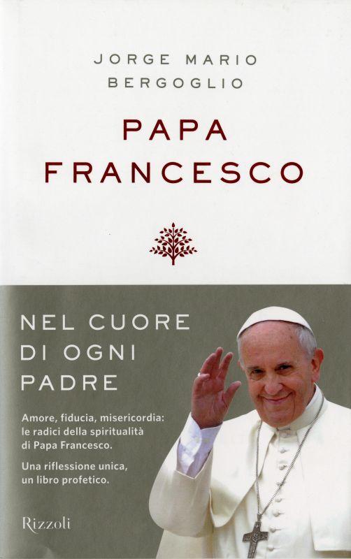 Nel cuore di ogni padre - Jorge Mario Bergoglio