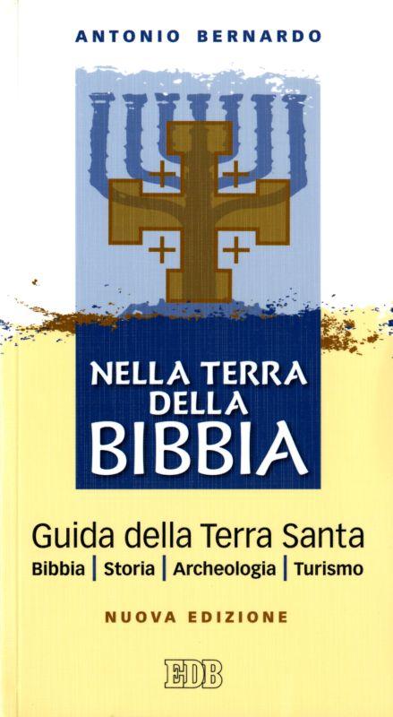 Nella terra della Bibbia - Antonio Bernardo