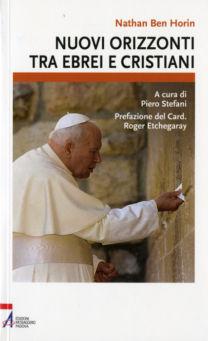 Nuovi orizzonti tra ebrei e cristiani - Nathan Ben Horin