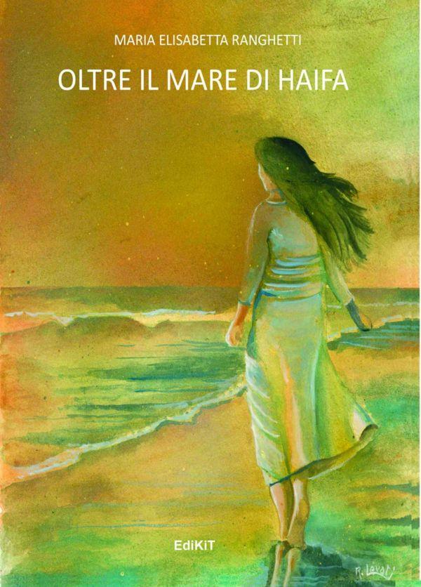 Oltre il mare di Haifa - Maria Elisabetta Ranghetti