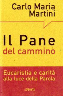 Il Pane del cammino - Carlo Maria Martini