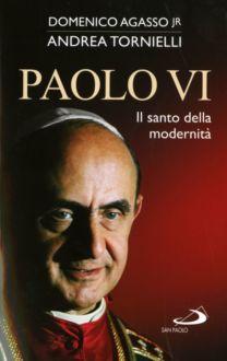 Paolo VI - Domenico Agasso jr., Andrea Tornielli