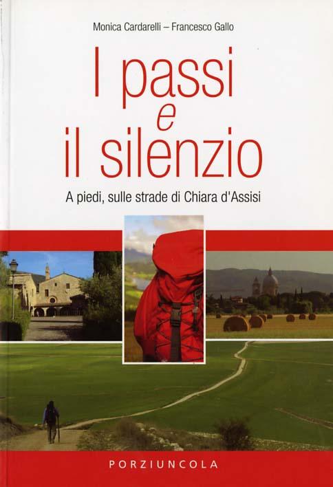 I passi e il silenzio - Monica Cardarelli, Francesco Gallo