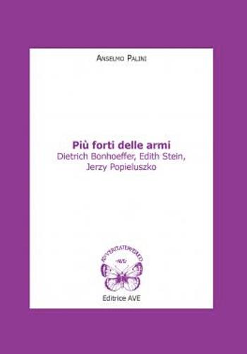 Più forti delle armi - Anselmo Palini