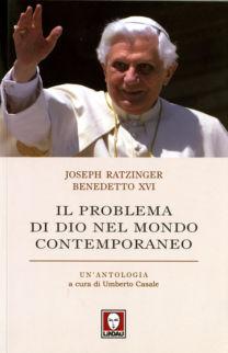 Il problema di Dio nel mondo contemporaneo - Benedetto XVI