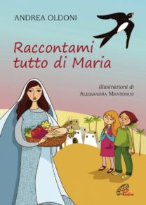 Raccontami tutto di Maria - Andrea Oldoni
