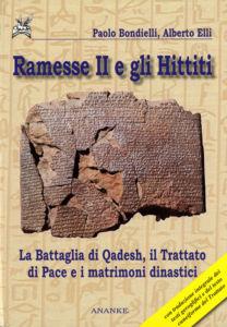 Ramesse II e gli Hittiti - Paolo Bondielli, Alberto Elli