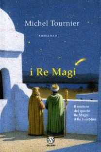I Re Magi - Michel Tournier