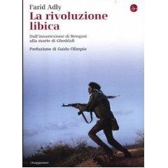 La rivoluzione libica - Farid Adly