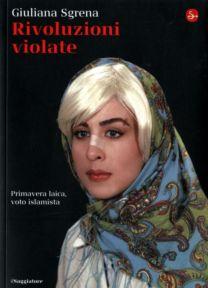 Rivoluzioni violate - Giuliana Sgrena