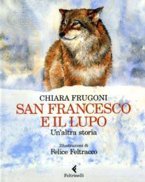 San Francesco e il lupo - Chiara Frugoni