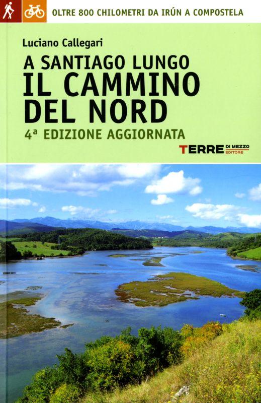 A Santiago lungo il Cammino del Nord - Luciano Callegari, Federico Lepore