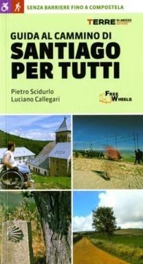 Guida al cammino di Santiago per tutti - Luciano Callegari, Pietro Scidurlo