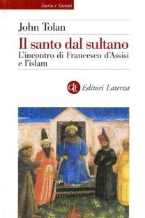 Il santo dal sultano - John Tolan