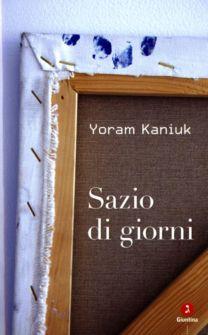 Sazio di giorni - Yoram Kaniuk