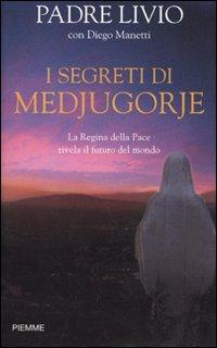 I segreti di Medjugorje - Padre Livio Fanzaga