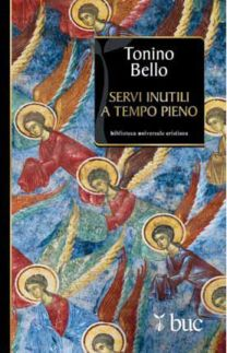Servi inutili a tempo pieno - Don Tonino Bello