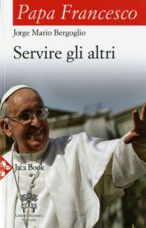 Servire gli altri - Jorge Mario Bergoglio