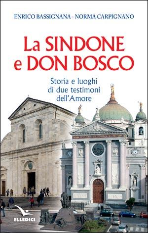 La Sindone e don Bosco - Enrico Bassignana, Norma Carpignano