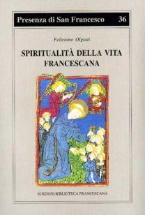 Spiritualità della vita francescana - Feliciano Olgiati