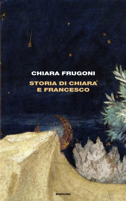 Storia di Chiara e Francesco - Chiara Frugoni