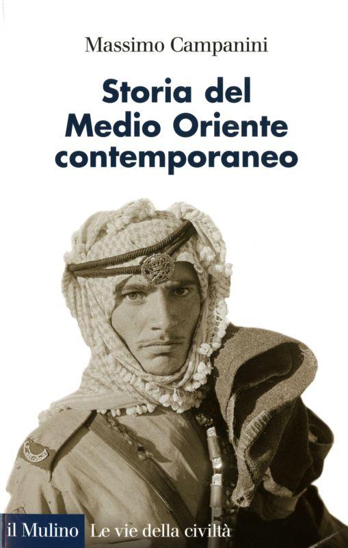 Storia del Medio Oriente contemporaneo - Massimo Campanini