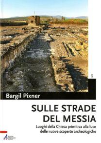 Sulle strade del Messia - Bargil Pixner