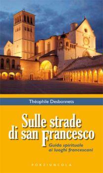 Sulle strade di san Francesco - Théophile Desbonnets