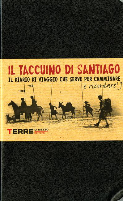 Il taccuino di Santiago - Miriam Giovanzana, Stefano Turconi