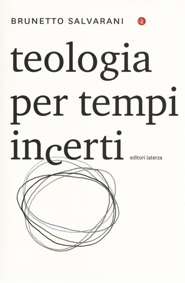 Teologia per tempi incerti - Brunetto Salvarani