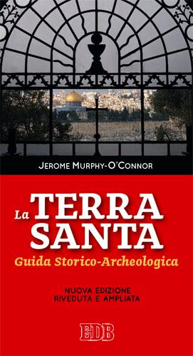La Terra Santa - Jerome Murphy-O'Connor