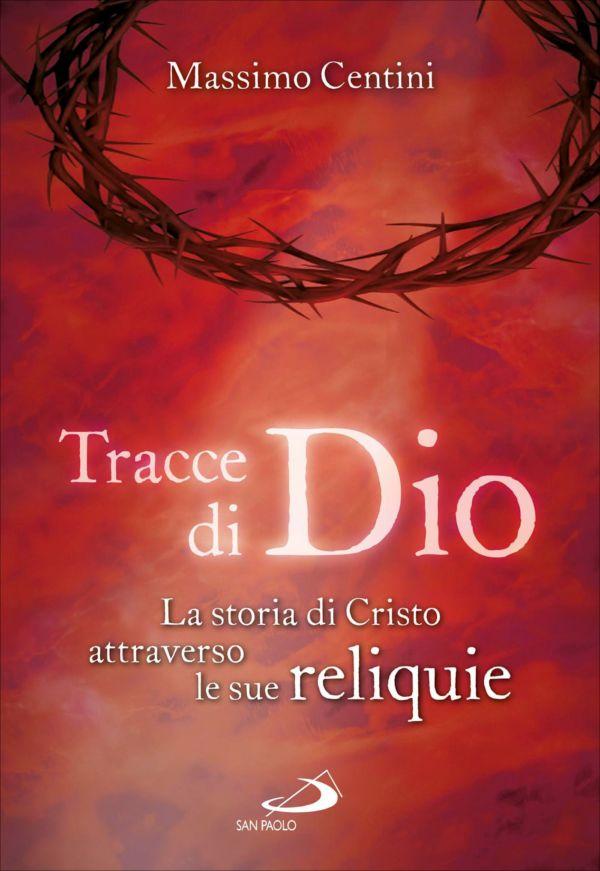Tracce di Dio - Massimo Centini